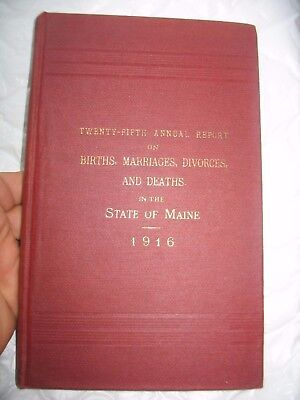 1916 State of Maine 25th Annual Report Births Marriages Divorces Deaths in state