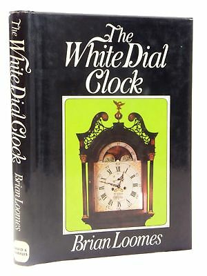 THE WHITE DIAL CLOCK - Loomes, Brian.