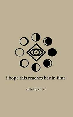 I hope this reaches her in time  by r.h. Sin (Paperback, 2017)