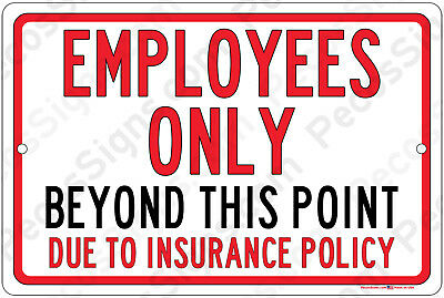"Employees Only Beyond This Point Insurance 12""x8"" Aluminum Sign Made in the USA"