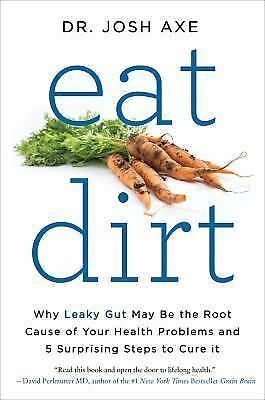 Eat Dirt by Dr. Josh Axe (Paperback,2017)