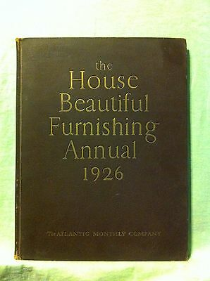 The House Beautiful Furnishing Annual 1926 ..by The Atlantic Monthly Company