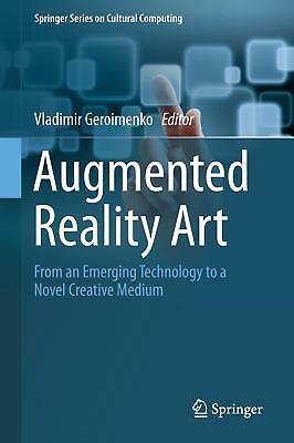 Augmented Reality Art  Springer Series on Cultural Computing