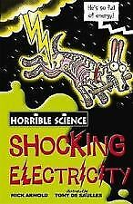 HORRIBLE SCIENCE: SHOCKING ELECTRICITY  by Nick Arnold  NEW