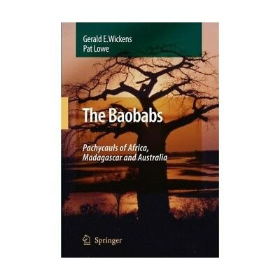 The Baobabs: Pachycauls of Africa, Madagascar and Australia Wickens, G. E. Low..