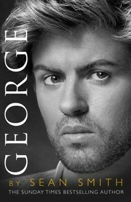 George: A Memory of George Michael by Sean Smith Biography NEW HARDCOVER BOOK