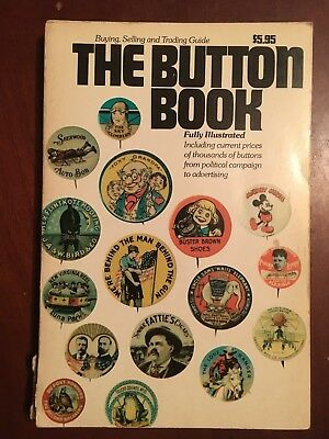 Buying, Selling and Trading Guide 1896-1972 THE BUTTON BOOK Ted Hake