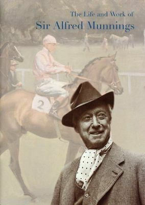 The Life & Work Of Sir Alfred Munnings 2007 Catalogue