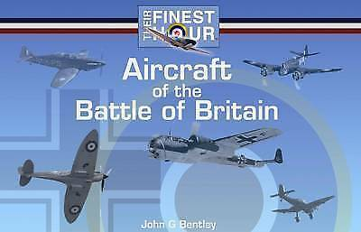 Aircraft of the Battle of Britain by John G. Bentley (Paperback, 2010)