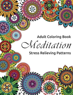 Mandala Coloring Book For Adults Stress Anxiety Relieving Patterns Relief NEW
