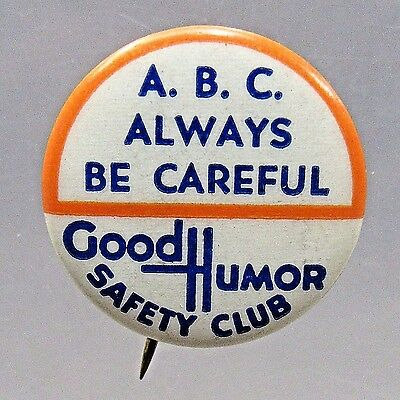 A.B.C. Always Be Careful 1930's GOOD HUMOR SAFETY CLUB ICE CREAM pinback button+