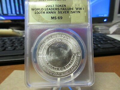2017 World Leaders Failure WW1 100th Anv HT Token by Daniel Carr ANACS 69 Silver