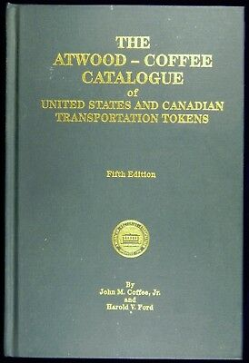 The Atwood-Coffee Catalogue of United States and Canadian Transportation Tokens