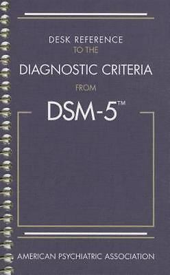 Desk Reference to the Diagnostic Criteria from DSM-5 by APA (2013, Spiral Bound)