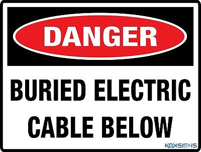 Danger Buried Electric Cable Below Sign  -  Various Sizes Sign & Sticker Options