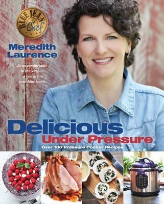 Delicious Under Pressure: Over 100 Pressure Cooker Recipes (Paperback or Softbac