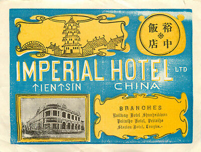 Imperial Hotel ~TIENTSIN CHINA~ Historic and Rare Luggage Label, c. 1920