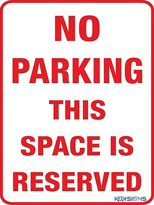 No Parking This Space Is Reserved Sign  -  Various Sizes Sign & Sticker Options
