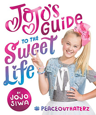 JoJos Guide to the Sweet Life: #PeaceOutHaterz by JoJo Siwa New Hardcover Book