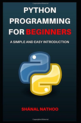 Python Programming for Beginners: A Simple a by Shanal Nathoo New Paperback Book