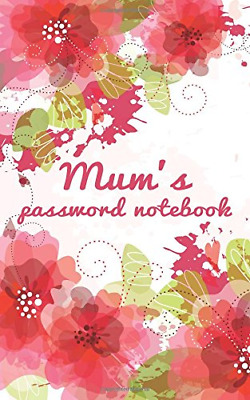 Mums password notebook: Internet address  by Keep Track Books New Paperback Book