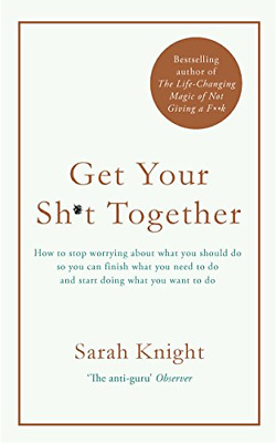 Get Your Sh*t Together: The New York Times by Sarah Knight New Hardcover Book
