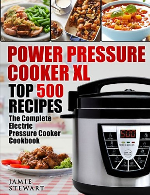 Power Pressure Cooker XL Top 500 Recipes by Jamie Stewart New Paperback Book