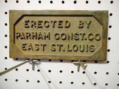 "Antique Cast Brass Building Plaque ""erected By Parham Const.co East St.louis"""