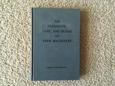 The Operation, Care and Repair of Farm Machinery by John Deere 24th Edition