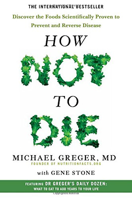 How Not To Die: Discover the foods scien by Dr Michael Greger New Paperback Book