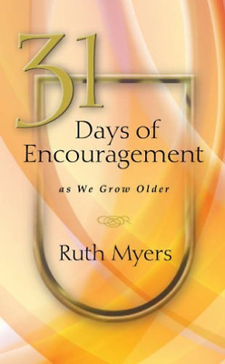 Myers Ruth-31 Days Of Encouragement As We Grow Older  (US IMPORT)  HBOOK NEW