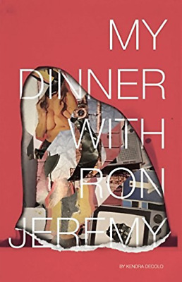 `Kendra DeColo - My Dinner With Ron Jeremy [Book] (paperba (US IMPORT)  BOOK NEW