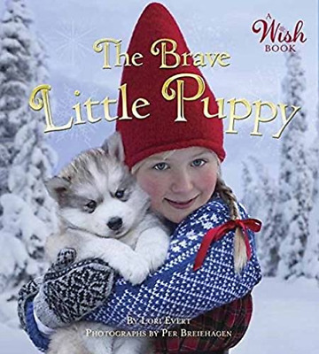 Lori Evert-Brave Little Puppy (A Wish Book)  (Us Import)  Book New