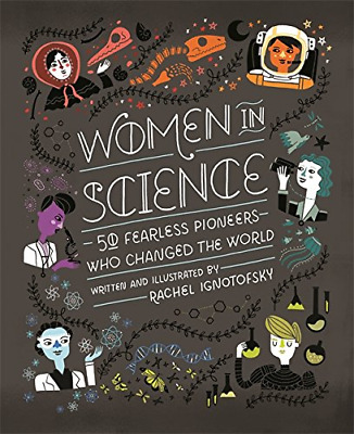 Women in Science: 50 Fearless Pioneers Who Changed the Worl (Hardcover) New Book