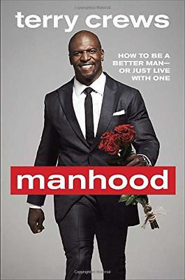 Manhood: How to Be a Better Man or Just Live with One (Hardcover) New Book
