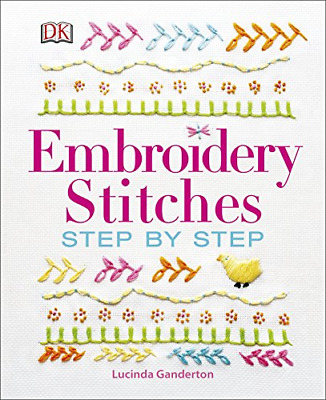 Embroidery Stitches Step-by-Step (Dk Crafts) (Hardcover) New Book