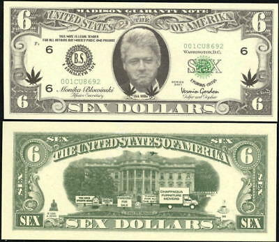 Bill Clinton Sex Six Dollar Bill Fake Play Funny Money Novelty Note +FREE SLEEVE