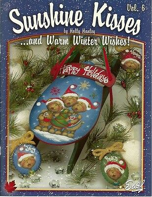 Sunshine Kisses & Warm Winter Wishes # 6 Holly Hanley Painting Book NEW OOP