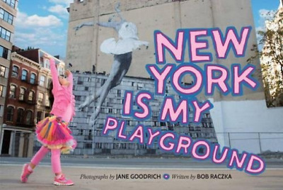 Goodrich Jane (Pht)/ Raczka...-New York Is My Playground  (US IMPORT)  HBOOK NEW