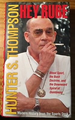 """Hunter S. Thompson """"HEY RUBE"""" FIRST EDITION *SIGNED* - FINE/FINE - GONZO!"""