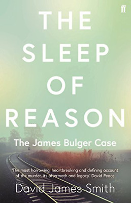 The Sleep of Reason: The James Bulger Case (Paperback) New Book