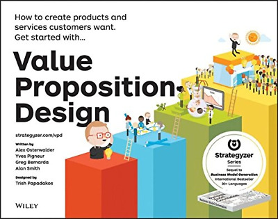 Value Proposition Design: How to Create Products and Servic (Paperback) New Book