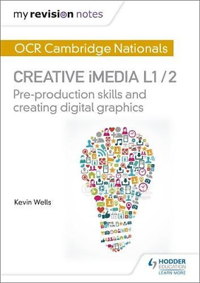 My Revision Notes: OCR Nationals in Creative iMedia L 1 / 2 (Paperback) New Book
