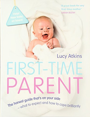 First-Time Parent: The honest guide to coping brilliantly a (Paperback) New Book