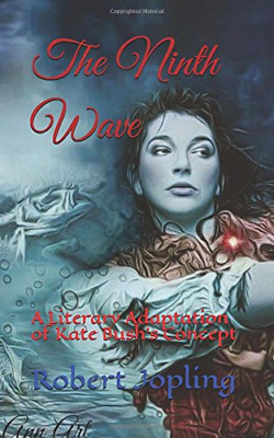 The Ninth Wave: A Literary Adaptation of Kate Bush's Concep (Paperback) New Book