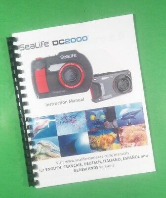 SeaLife DC2000 Underwater Camera 105 Page LASER PRINTED Owners Manual Guide