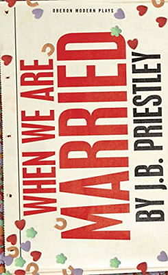 When We Are Married (Oberon Modern Plays) (Paperback) New Book