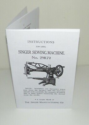 Singer Sewing Machine 29K 70 Instruction & Adjustment Manual Reproduction