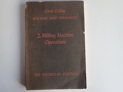 1944 MILLING MACHINE OPERATIONS Lewis E King MacMillan Company Shop -FOR CHARITY