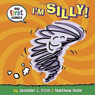 Holm,jennifer L-Im Silly (My First Comics)  (Us Import)  Book New